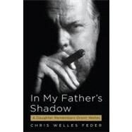 In My Father's Shadow by Feder, Chris Welles, 9781565125995