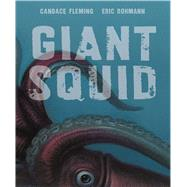 Giant Squid by Rohmann, Eric; Fleming, Candace, 9781596435995