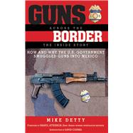 GUNS ACROSS THE BORDER CL by DETTY,MIKE, 9781620875995