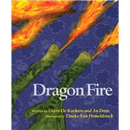 Dragon Fire by De Kockere, Geert; Dom, an; Van Hemeldonck, Tineke, 9781632205995