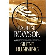Silent Running by Rowson, Pauline, 9781847515995