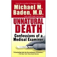 Unnatural Death : Confessions of a Medical Examiner by BADEN, MICHAEL M., 9780804105996