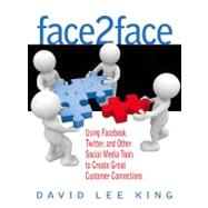 Face2face : Using Facebook, Twitter, and Other Social Media Tools to Create Great Customer Connections by Unknown, 9780910965996