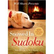 Will Shortz Presents Snowed-In Sudoku 200 Challenging Puzzles by Shortz, Will, 9781250055996