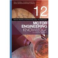 Reeds Vol 12 Motor Engineering Knowledge for Marine Engineers by Russell, Paul Anthony; Morton, Thomas D.; Jackson, Leslie, 9781408175996