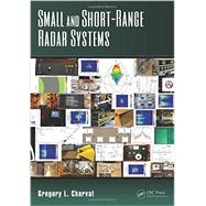 Small and Short-Range Radar Systems by Charvat; Gregory L., 9781439865996
