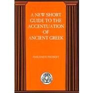 New Short Guide to the Accentuation of Ancient Greek by Probert, Philomen, 9781853995996