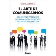 El arte de comunicarnos by Anzorena, Oscar, 9789876345996