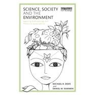 Science, Society and the Environment: Applying Anthropology and Physics to Sustainability by Dove; Michael R., 9780415715997