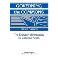 Governing the Commons: The Evolution of Institutions for Collective Action by Elinor Ostrom, 9780521405997