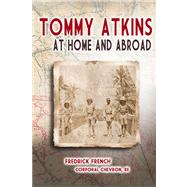 Tommy Atkins at Home and Abroad by Nahrwold, Cynthia; Wilson, Jade; Anderson, Charles M., 9780913785997