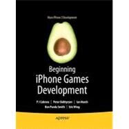Beginning Iphone Games Development by Bakhirev, Peter, 9781430225997