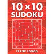 10 x 10 Sudoku by Longo, Frank, 9781454915997