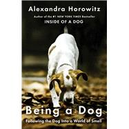 Being a Dog by Horowitz, Alexandra, 9781476795997