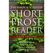 The Simon and Schuster Short Prose Reader by Funk, Robert W.; McMahan, Elizabeth, Deceased; Day, Susan X.; Coleman, Linda S., 9780205825998
