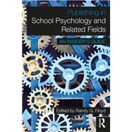 Publishing in School Psychology and Related Fields: An Insider's Guide by Floyd; Randy, 9781138645998