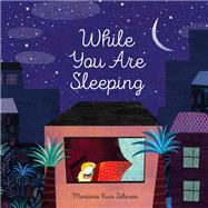 While You Are Sleeping by Johnson, Mariana Ruiz, 9781452165998