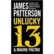Unlucky 13 by Patterson, James; Paetro, Maxine, 9781455515998