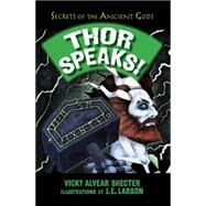 Thor Speaks! by SHECTER, VICKY ALVEARLARSON, J. E., 9781620915998