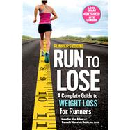 Runner's World Run to Lose A Complete Guide to Weight Loss for Runners by Van Allen, Jennifer; Nisevich Bede, Pamela, 9781623365998
