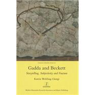 Gadda and Beckett: Storytelling, Subjectivity and Fracture by Unknown, 9781907975998