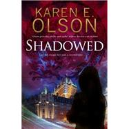 Shadowed by Olson, Karen E., 9780727885999
