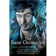 The Bane Chronicles by Clare, Cassandra; Clare, Cassandra; Rees Brennan, Sarah; Johnson, Maureen, 9781442495999