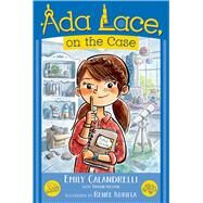 Ada Lace, on the Case by Calandrelli, Emily; Weston, Tamson (CON); Kurilla, Renee, 9781481485999