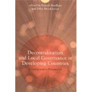 Decentralization and Local Governance in Developing Countries : A Comparative Perspective by Bardhan, Pranab; Mookherjee, Dilip, 9780262026000