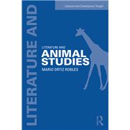 Literature and Animal Studies by Ortiz-Robles; Mario, 9780415716000