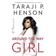 Around the Way Girl by Henson, Taraji P.; Millner, Denene, 9781501126000