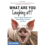 What Are You Laughing At? by Schreiber, Brad; Vogler, Chris, 9781621536000