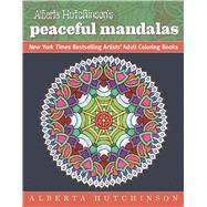 Alberta Hutchinson's Peaceful Mandalas by Hutchinson, Alberta, 9781944686000