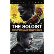 The Soloist (Movie Tie-In) A Lost Dream, an Unlikely Friendship, and the Redemptive Power of Music by Lopez, Steve, 9780425226001