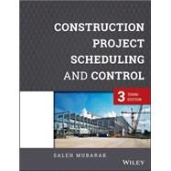 Construction Project Scheduling and Control by Mubarak, Saleh, 9781118846001
