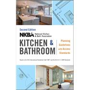 Nkba Kitchen & Bathroom Planning Guidelines With Access Standards by Nkba (National Kitchen and Bath Association), 9781119216001