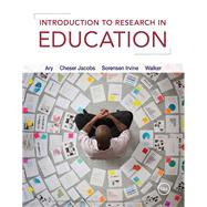 Introduction to Research in Education by Ary, Donald; Jacobs, Lucy Cheser; Sorensen Irvine, Christine K.; Walker, David, 9781337566001