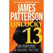 Unlucky 13 by Patterson, James; Paetro, Maxine, 9781455516001