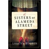 The Sisters of Alameda Street by Hughes, Lorena, 9781510716001