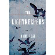 The Lightkeepers A Novel by Geni, Abby, 9781619026001