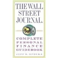 The Wall Street Journal. Complete Personal Finance Guidebook by OPDYKE, JEFF D., 9780307336002