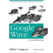 Google Wave: Up and Running by Ferrate, Andres, 9780596806002