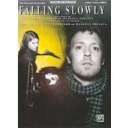 Falling Slowly: From the Motion Picture ONCE : Piano Vocal Chords by Hansard, Glen (COP); Irglova, Marketa (COP), 9780739076002
