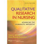 Qualitative Research in Nursing Advancing the Humanistic Imperative by Streubert, Helen J.; Carpenter, Dona Rinaldi, 9780781796002