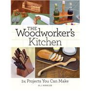 The Woodworker's Kitchen by Hamler, A. J., 9781440346002