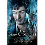 The Bane Chronicles by Clare, Cassandra; Brennan, Sarah Rees; Johnson, Maureen, 9781442496002