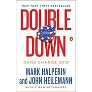 Double Down Game Change 2012 by Halperin, Mark; Heilemann, John, 9780143126003