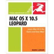 Mac OS X 10.5 Leopard : Visual QuickStart Guide by Langer, Maria, 9780321496003