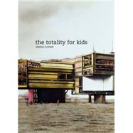 The Totality for Kids by Clover, Joshua, 9780520246003
