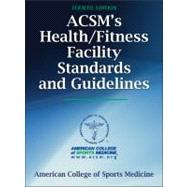 Acsm's Health/Fitness Facility Standards and Guidelines by American College of Sports Medicine, 9780736096003